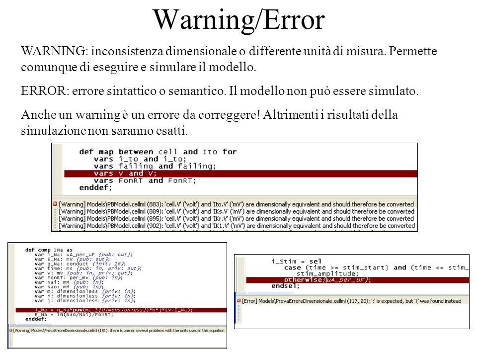 Warning/Error WARNING: inconsistenza dimensionale o differente unità di misura. Permette comunque di eseguire e simulare il modello. ERROR: errore sin