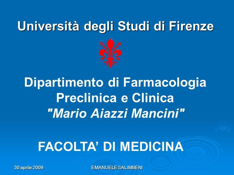 30 aprile 2009EMANUELE SALIMBENI Università degli Studi di Firenze Dipartimento di Farmacologia Preclinica e Clinica