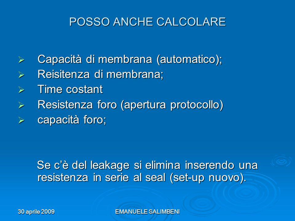 30 aprile 2009EMANUELE SALIMBENI POSSO ANCHE CALCOLARE Capacità di membrana (automatico); Capacità di membrana (automatico); Reisitenza di membrana; R