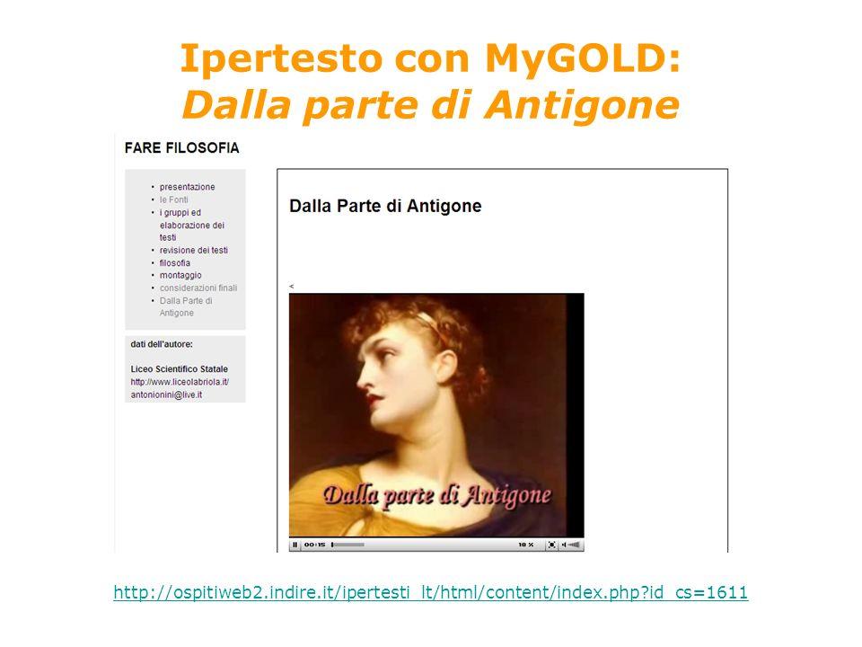 Ipertesto con MyGOLD: Dalla parte di Antigone http://ospitiweb2.indire.it/ipertesti_lt/html/content/index.php id_cs=1611