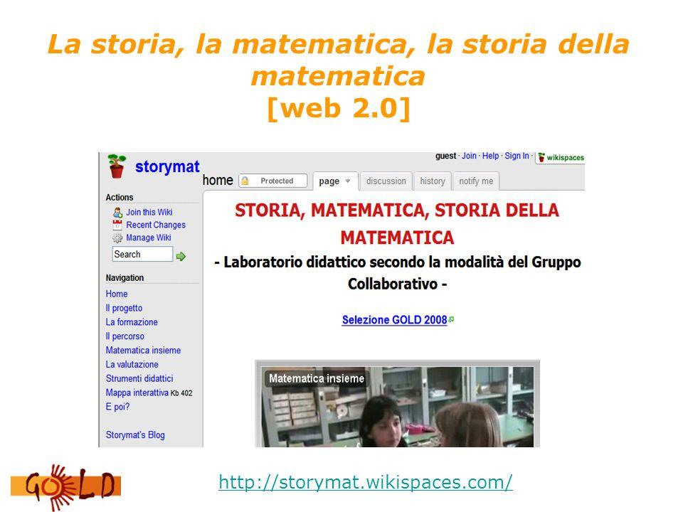 La storia, la matematica, la storia della matematica [web 2.0] http://storymat.wikispaces.com/