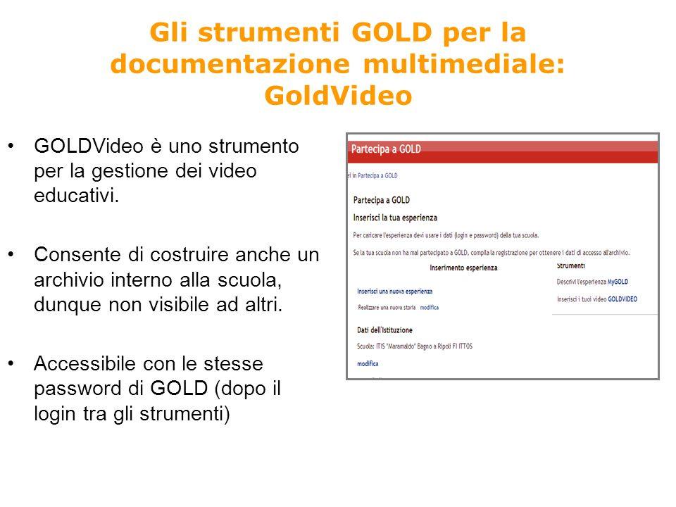 Gli strumenti GOLD per la documentazione multimediale: GoldVideo GOLDVideo è uno strumento per la gestione dei video educativi.