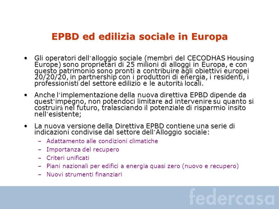 EPBD ed edilizia sociale in Europa Gli operatori dell alloggio sociale (membri del CECODHAS Housing Europe) sono proprietari di 25 milioni di alloggi in Europa, e con questo patrimonio sono pronti a contribuire agli obiettivi europei 20/20/20, in partnership con i produttori di energia, i residenti, i professionisti del settore edilizio e le autorit à locali.Gli operatori dell alloggio sociale (membri del CECODHAS Housing Europe) sono proprietari di 25 milioni di alloggi in Europa, e con questo patrimonio sono pronti a contribuire agli obiettivi europei 20/20/20, in partnership con i produttori di energia, i residenti, i professionisti del settore edilizio e le autorit à locali.
