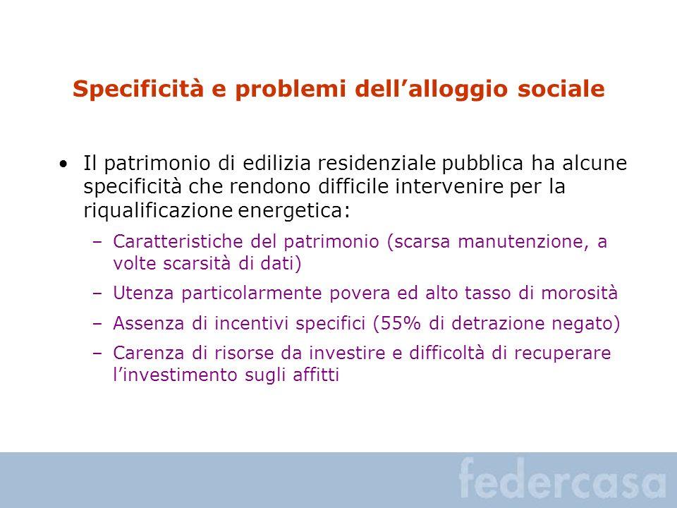 Specificità e problemi dellalloggio sociale Il patrimonio di edilizia residenziale pubblica ha alcune specificità che rendono difficile intervenire pe