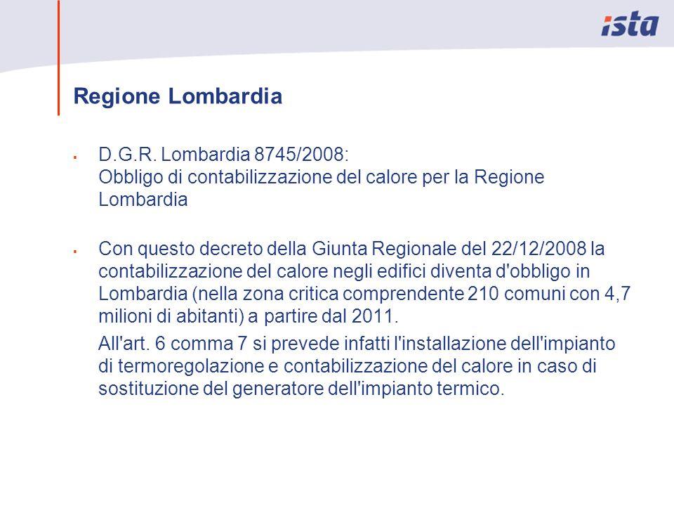 Regione Lombardia D.G.R. Lombardia 8745/2008: Obbligo di contabilizzazione del calore per la Regione Lombardia Con questo decreto della Giunta Regiona