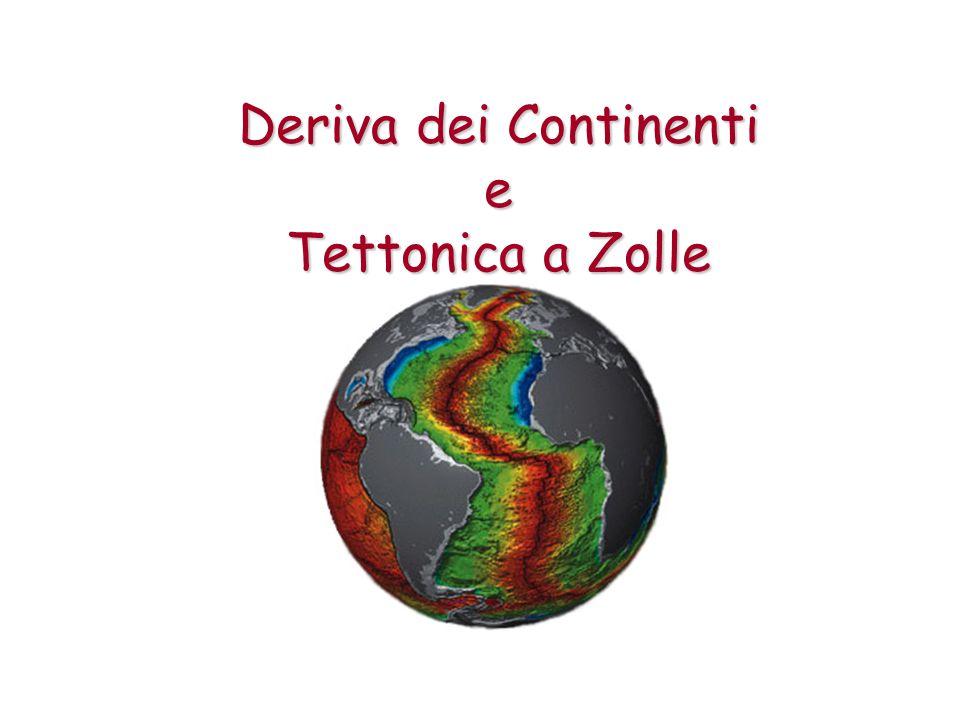 La Deriva dei Continenti La corrispondenza quasi perfetta dei margini dei continenti che si incastrano l un l altro come in un mosaico.
