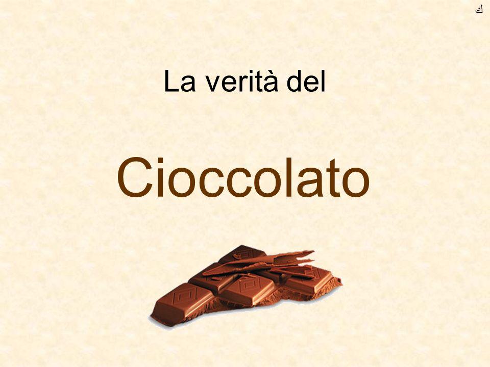 La verità del Cioccolato