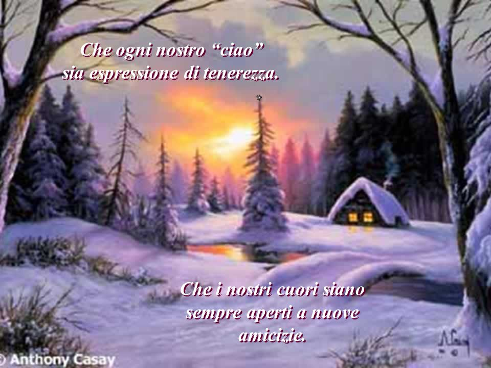 Che le lacrime siano poche e condivise Che i momenti di gioia siano sempre più numerosi e compartecipati.