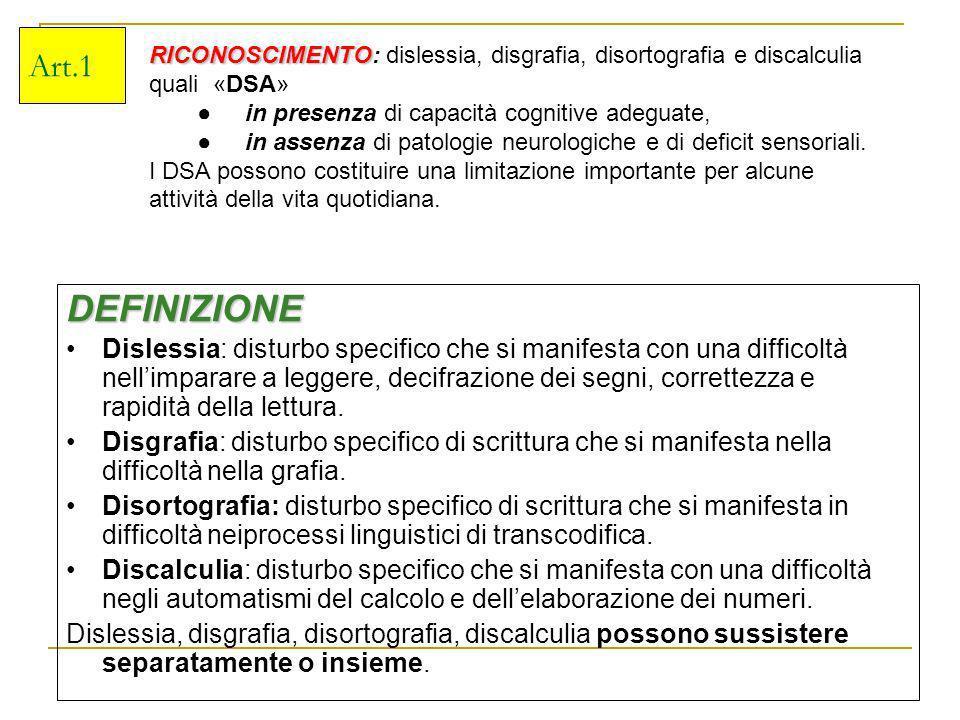 Art.1 DEFINIZIONE Dislessia: disturbo specifico che si manifesta con una difficoltà nellimparare a leggere, decifrazione dei segni, correttezza e rapi