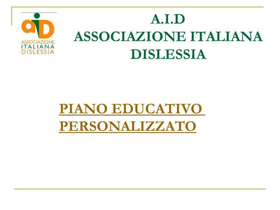 A.I.D ASSOCIAZIONE ITALIANA DISLESSIA PIANO EDUCATIVO PERSONALIZZATO