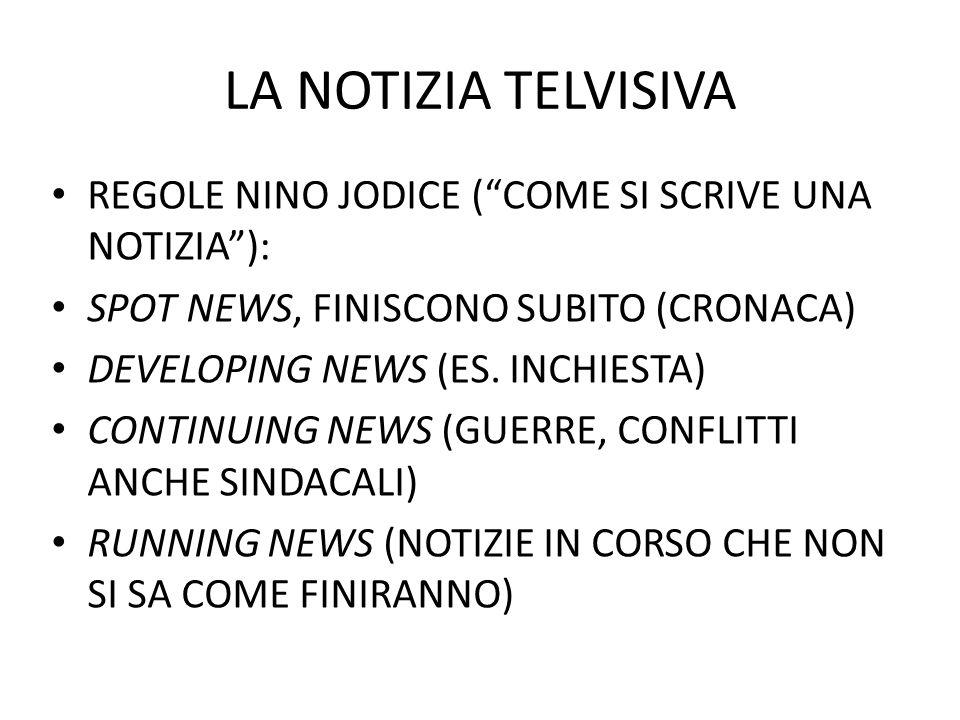 LA NOTIZIA TELVISIVA REGOLE NINO JODICE (COME SI SCRIVE UNA NOTIZIA): SPOT NEWS, FINISCONO SUBITO (CRONACA) DEVELOPING NEWS (ES.