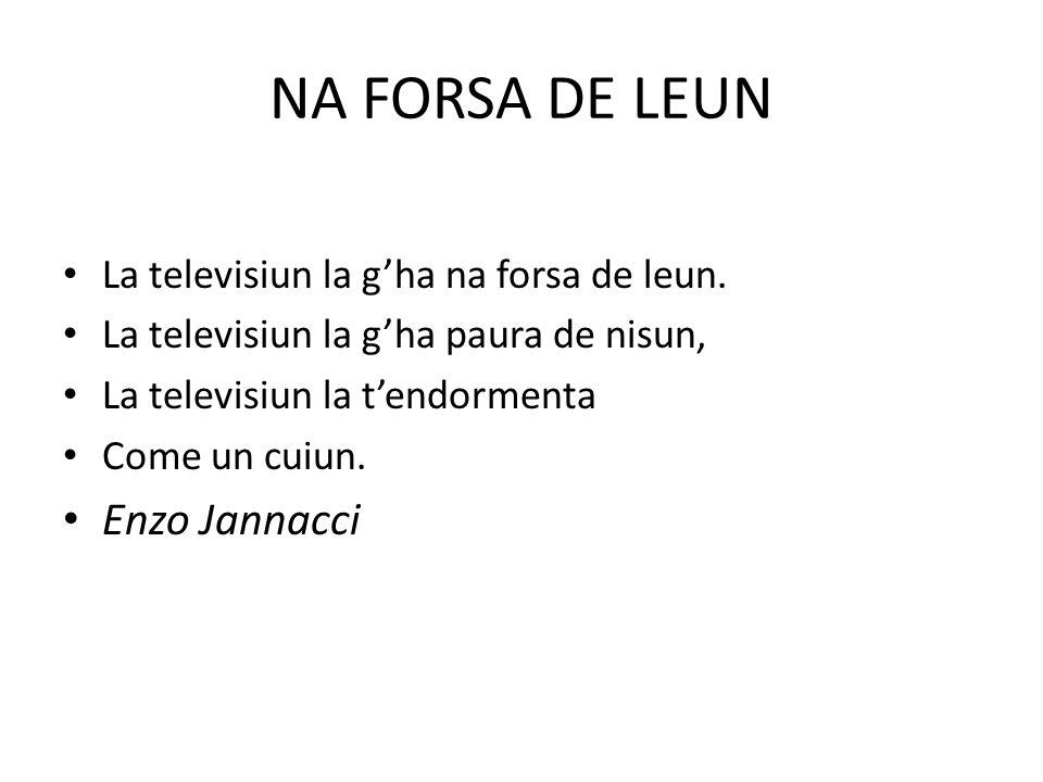NA FORSA DE LEUN La televisiun la gha na forsa de leun.