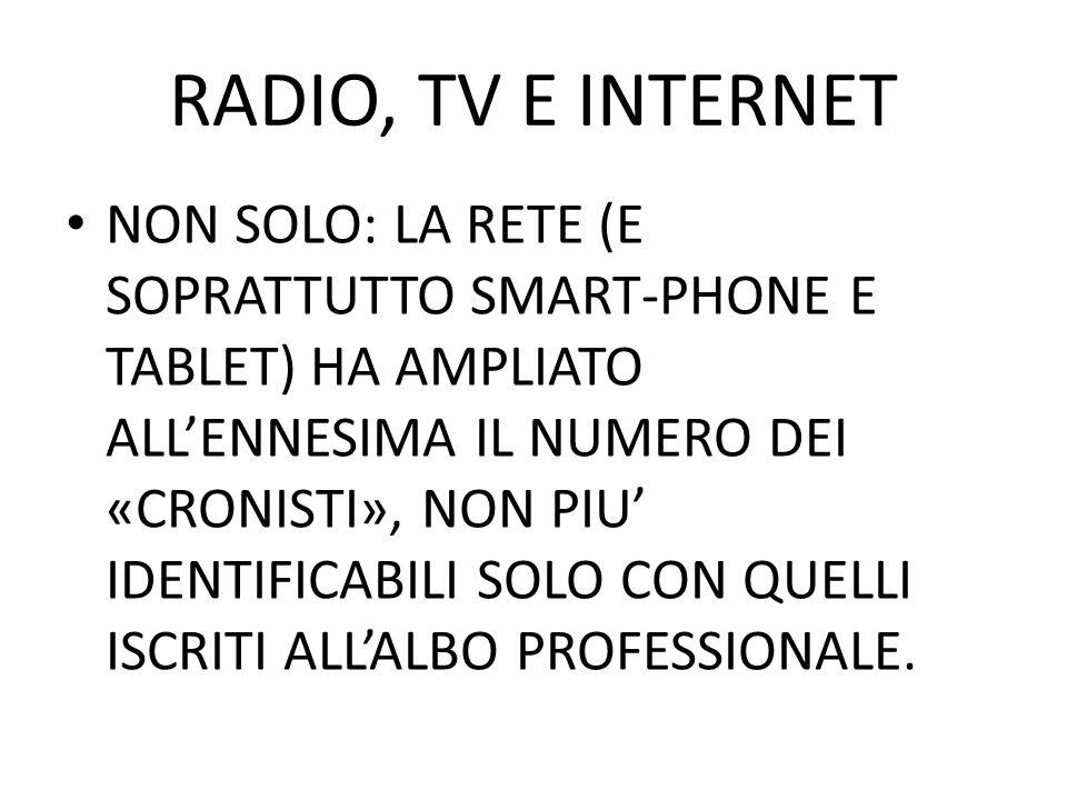 RADIO, TV E INTERNET NON SOLO: LA RETE (E SOPRATTUTTO SMART-PHONE E TABLET) HA AMPLIATO ALLENNESIMA IL NUMERO DEI «CRONISTI», NON PIU IDENTIFICABILI S