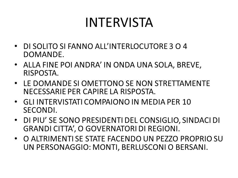 INTERVISTA DI SOLITO SI FANNO ALLINTERLOCUTORE 3 O 4 DOMANDE.