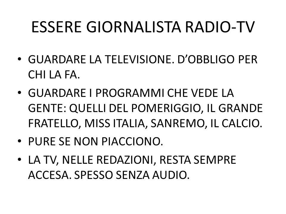 ESSERE GIORNALISTA RADIO-TV GUARDARE LA TELEVISIONE.