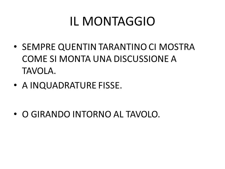 IL MONTAGGIO MA A TAVOLA SI PUO PARLARE ANCHE DI SESSO (ROB REINER DOCET) COME IN HARRY TI PRESENTO SALLY.