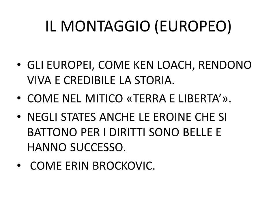 IL MONTAGGIO (EUROPEO) GLI EUROPEI, COME KEN LOACH, RENDONO VIVA E CREDIBILE LA STORIA.