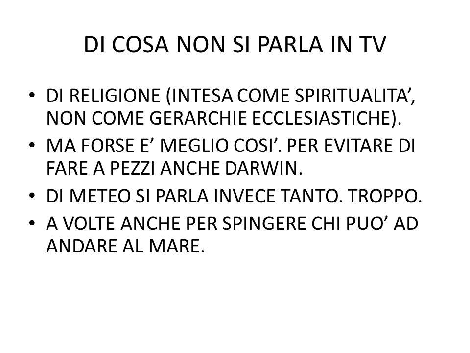 DI COSA NON SI PARLA IN TV DI RELIGIONE (INTESA COME SPIRITUALITA, NON COME GERARCHIE ECCLESIASTICHE).