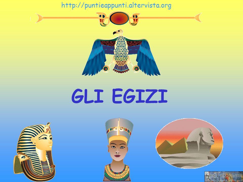 GLI EGIZI http://puntieappunti.altervista.org