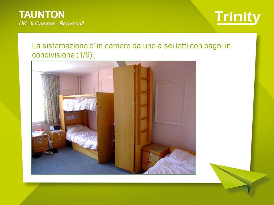 TAUNTON UK– Il Campus - Benvenuti La sistemazione e in camere da uno a sei letti con bagni in condivisione (1/6).