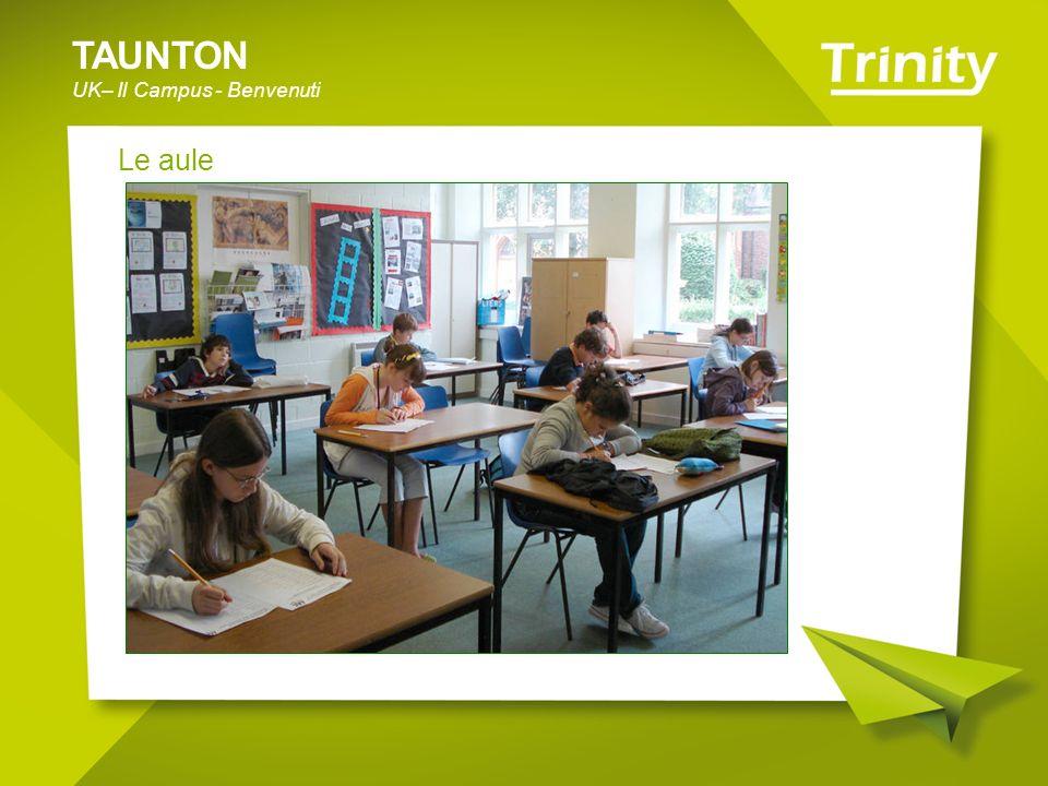 TAUNTON UK– Il Campus - Benvenuti Le aule