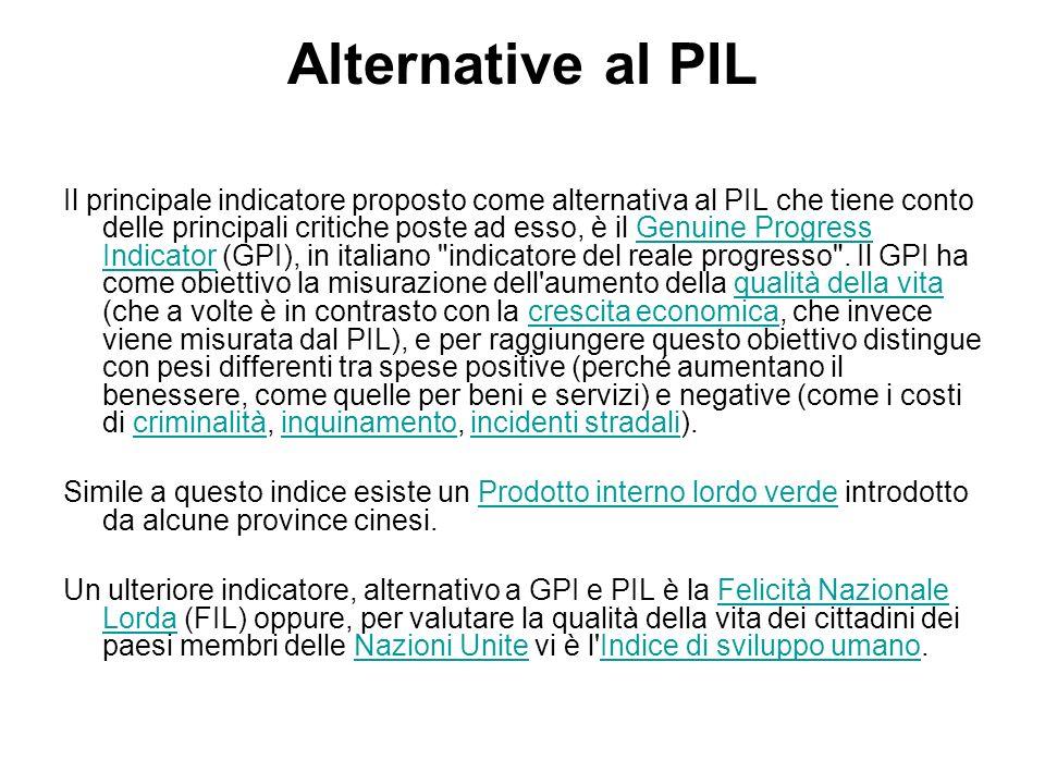 Alternative al PIL Il principale indicatore proposto come alternativa al PIL che tiene conto delle principali critiche poste ad esso, è il Genuine Pro