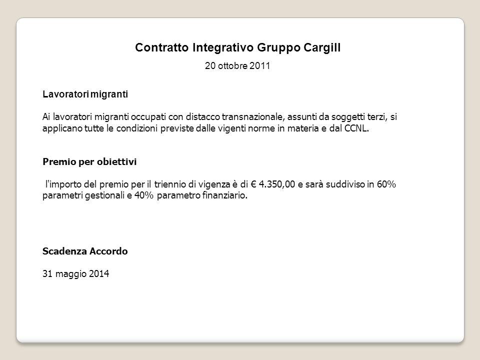 Contratto Integrativo Gruppo Cargill 20 ottobre 2011 Lavoratori migranti Ai lavoratori migranti occupati con distacco transnazionale, assunti da sogge