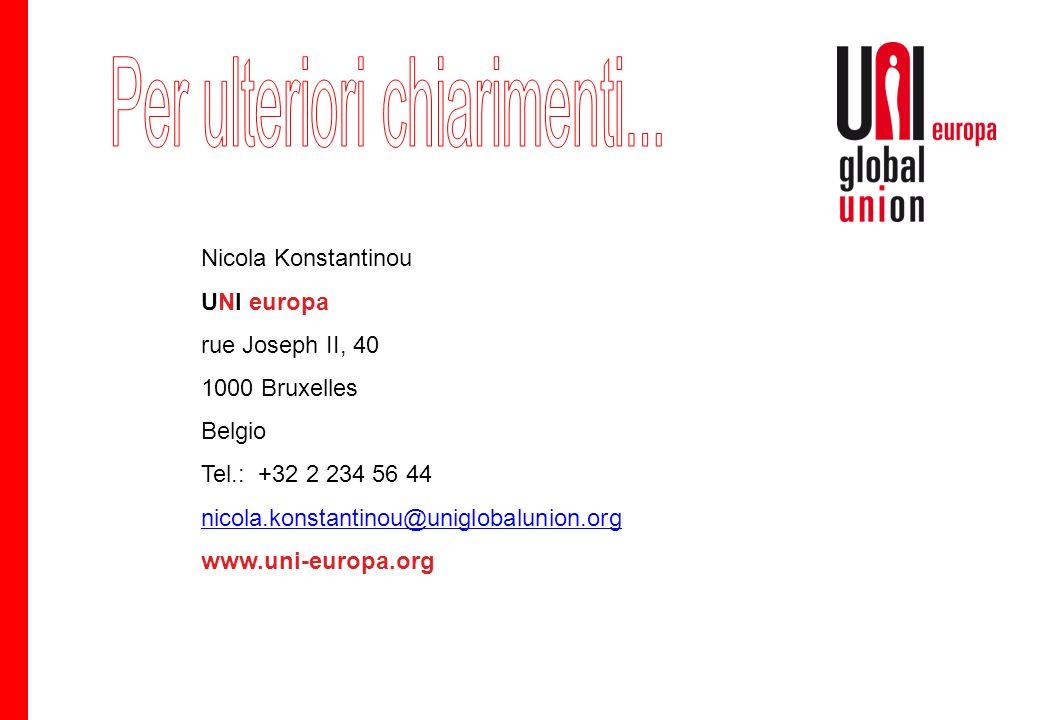Nicola Konstantinou UNI europa rue Joseph II, 40 1000 Bruxelles Belgio Tel.: +32 2 234 56 44 nicola.konstantinou@uniglobalunion.org www.uni-europa.org