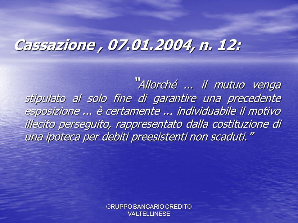 GRUPPO BANCARIO CREDITO VALTELLINESE Cassazione, 07.01.2004, n.