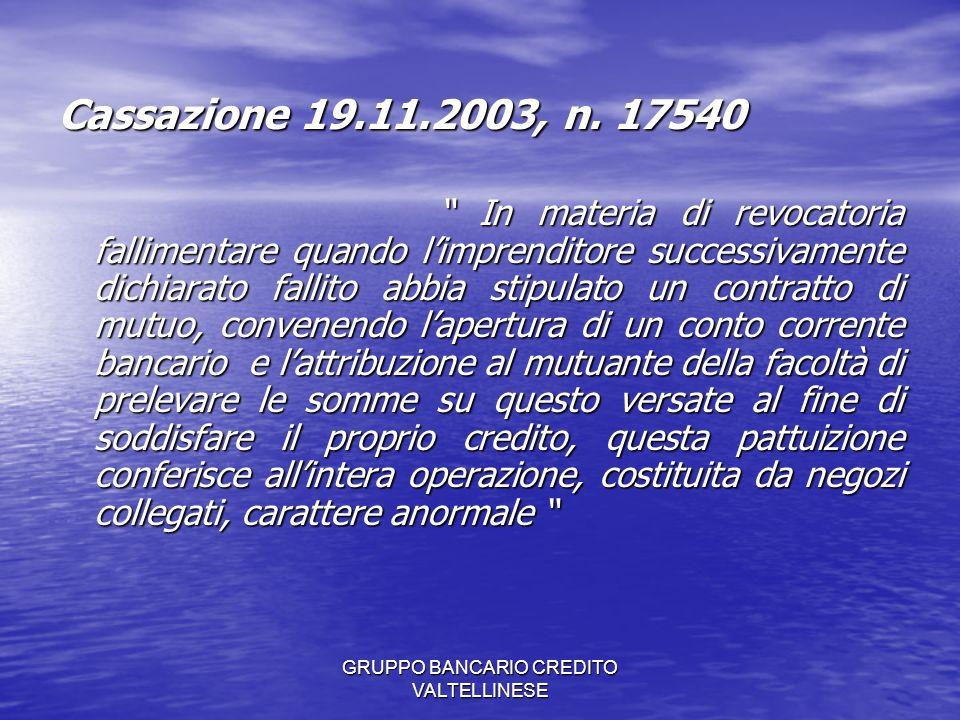 GRUPPO BANCARIO CREDITO VALTELLINESE Cassazione 19.11.2003, n.