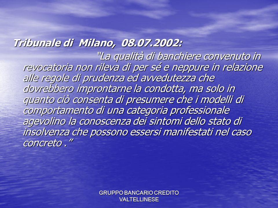 GRUPPO BANCARIO CREDITO VALTELLINESE Cassazione, 19.11.2003, n.17540: Questa Corte ha già avuto occasione di chiarire...
