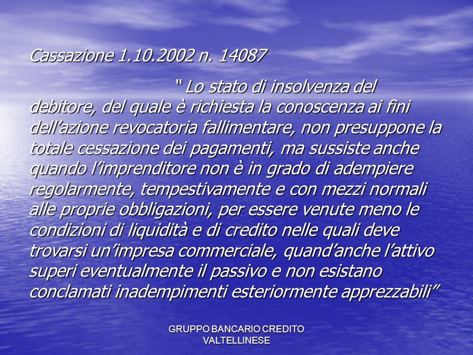 GRUPPO BANCARIO CREDITO VALTELLINESE Cassazione 1.10.2002 n.