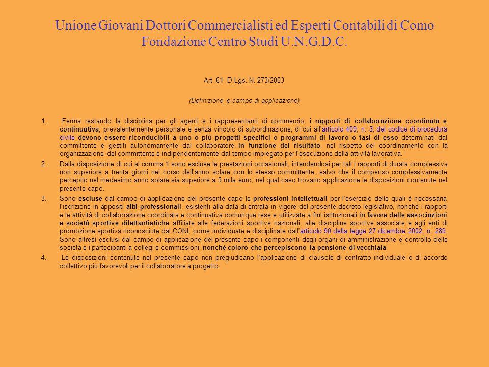 Unione Giovani Dottori Commercialisti ed Esperti Contabili di Como Fondazione Centro Studi U.N.G.D.C. Art. 61 D.Lgs. N. 273/2003 (Definizione e campo