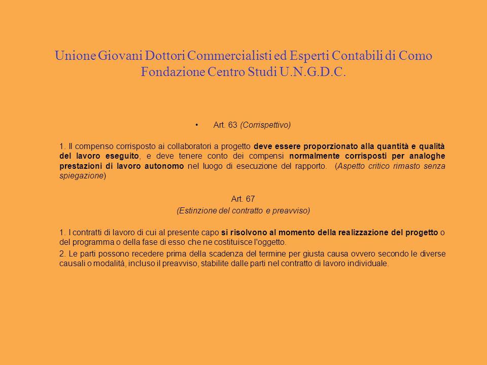 Unione Giovani Dottori Commercialisti ed Esperti Contabili di Como Fondazione Centro Studi U.N.G.D.C. Art. 63 (Corrispettivo) 1. Il compenso corrispos