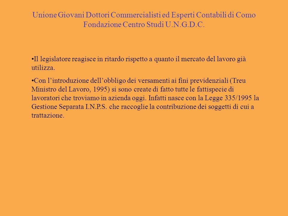 Unione Giovani Dottori Commercialisti ed Esperti Contabili di Como Fondazione Centro Studi U.N.G.D.C. Il legislatore reagisce in ritardo rispetto a qu