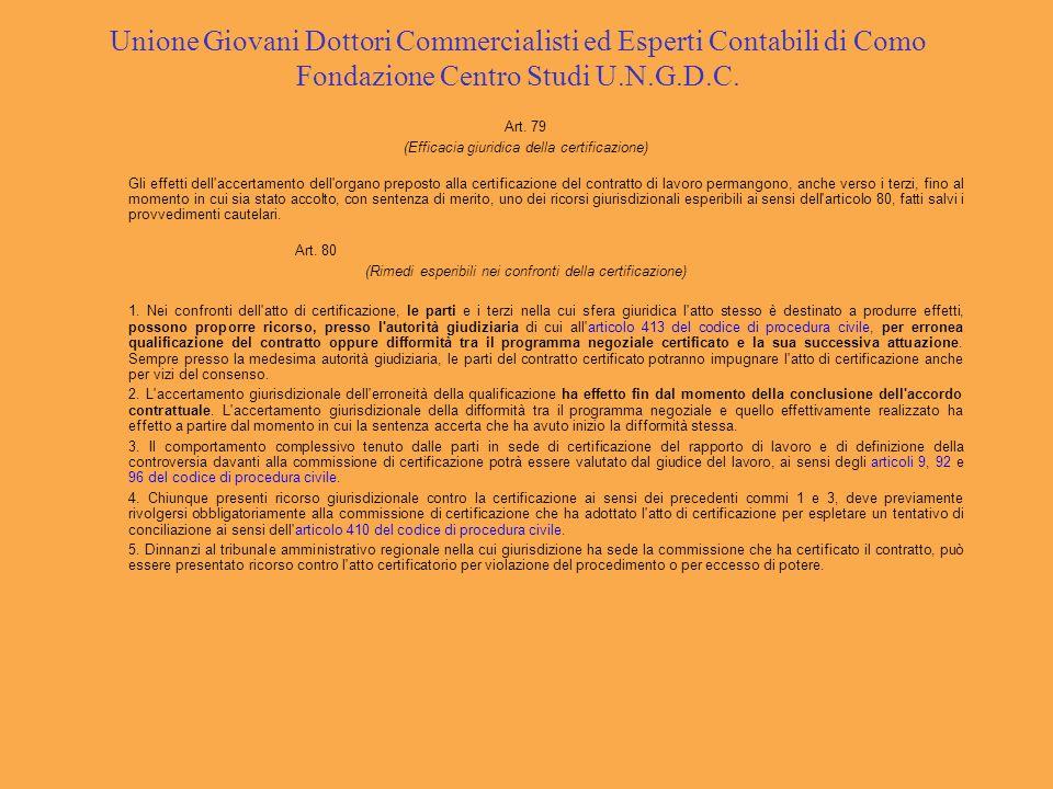 Unione Giovani Dottori Commercialisti ed Esperti Contabili di Como Fondazione Centro Studi U.N.G.D.C. Art. 79 (Efficacia giuridica della certificazion