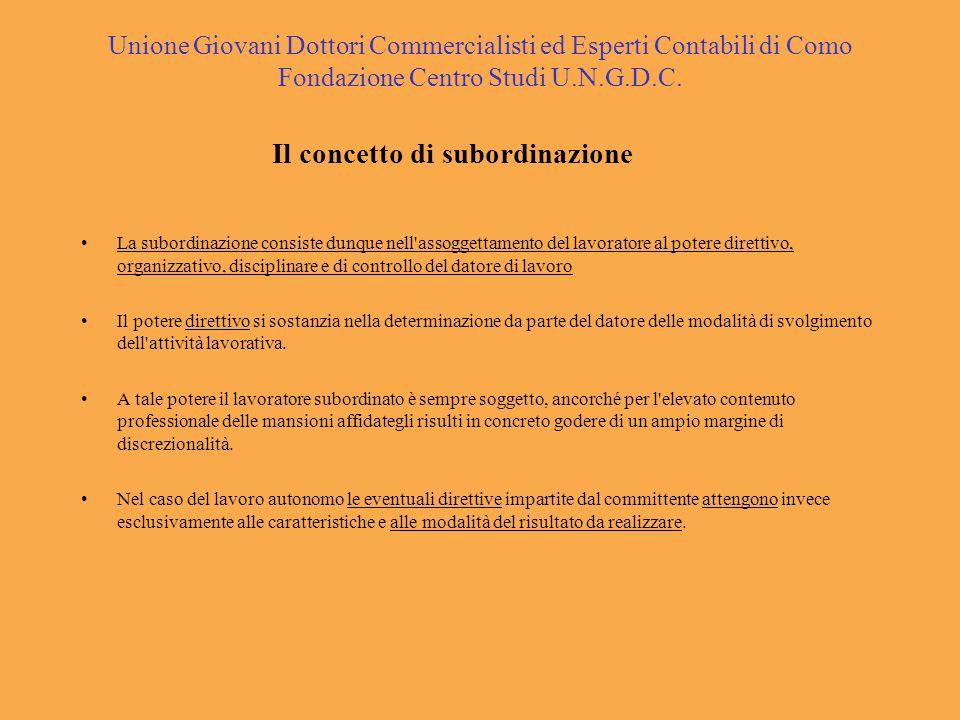 Unione Giovani Dottori Commercialisti ed Esperti Contabili di Como Fondazione Centro Studi U.N.G.D.C. Il concetto di subordinazione La subordinazione