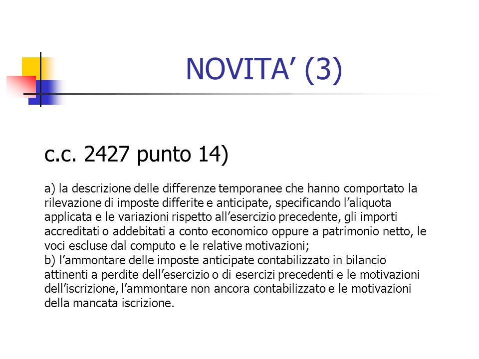 NOVITA (3) c.c. 2427 punto 14) a) la descrizione delle differenze temporanee che hanno comportato la rilevazione di imposte differite e anticipate, sp