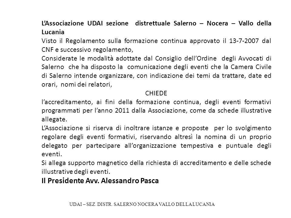 LAssociazione UDAI sezione distrettuale Salerno – Nocera – Vallo della Lucania Visto il Regolamento sulla formazione continua approvato il 13-7-2007 d