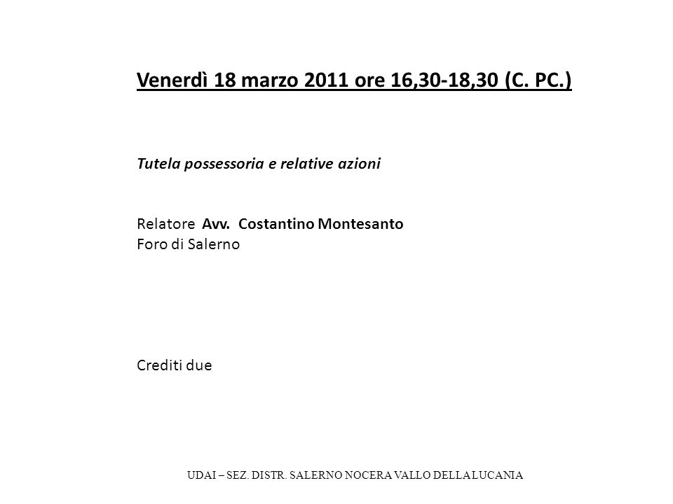 Venerdì 08 aprile 2011 ore 16,00 - 19,00 (A.