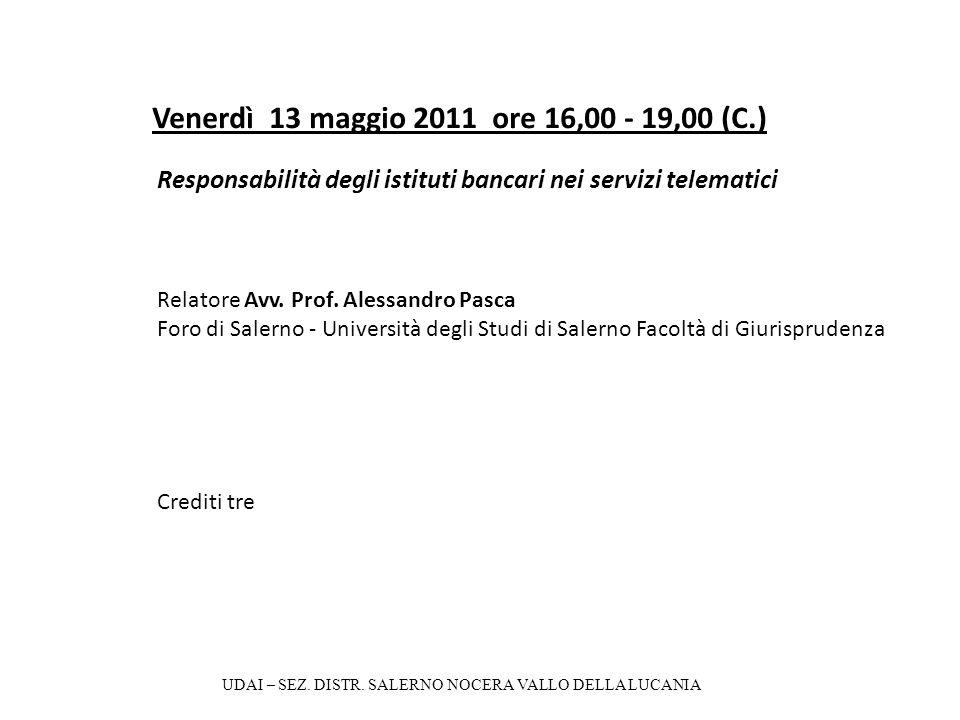 Venerdì 13 maggio 2011 ore 16,00 - 19,00 (C.) UDAI – SEZ.