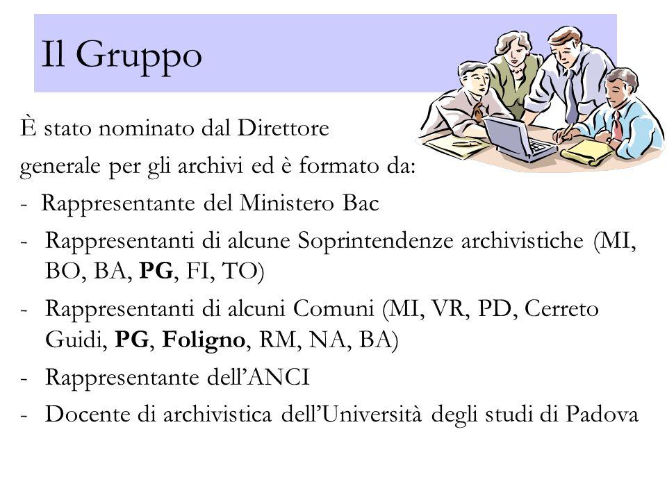 Il Gruppo È stato nominato dal Direttore generale per gli archivi ed è formato da: - Rappresentante del Ministero Bac -Rappresentanti di alcune Soprin