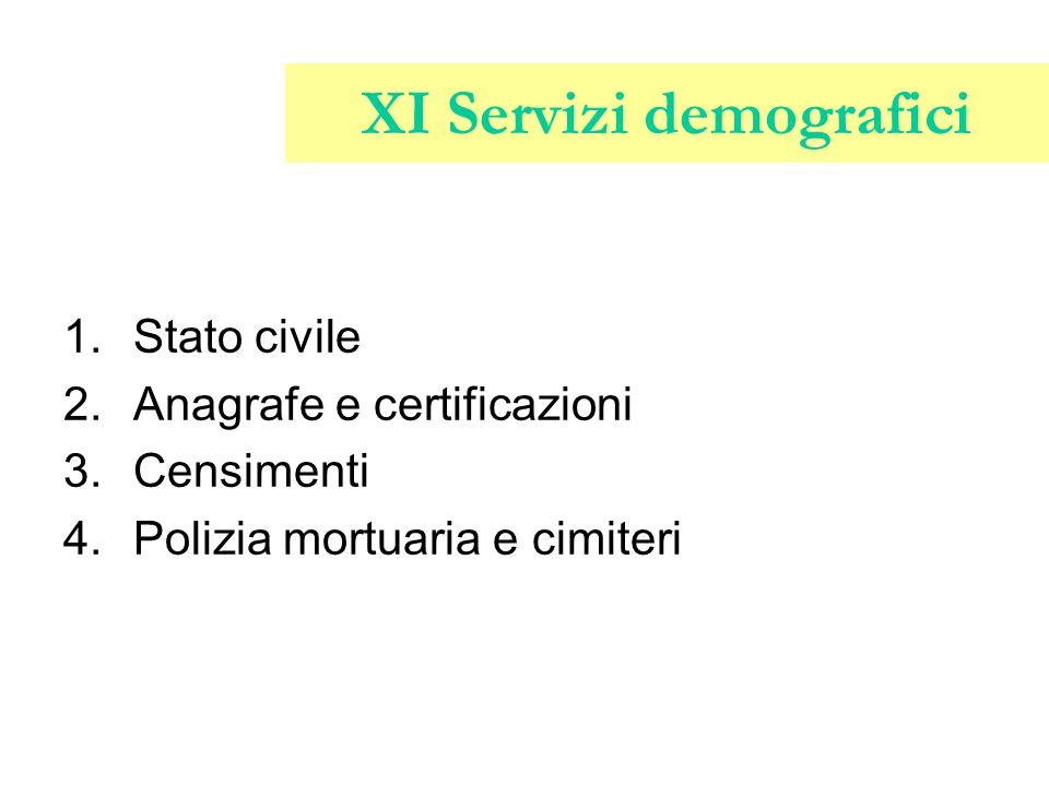 XI Servizi demografici 1.Stato civile 2.Anagrafe e certificazioni 3.Censimenti 4.Polizia mortuaria e cimiteri