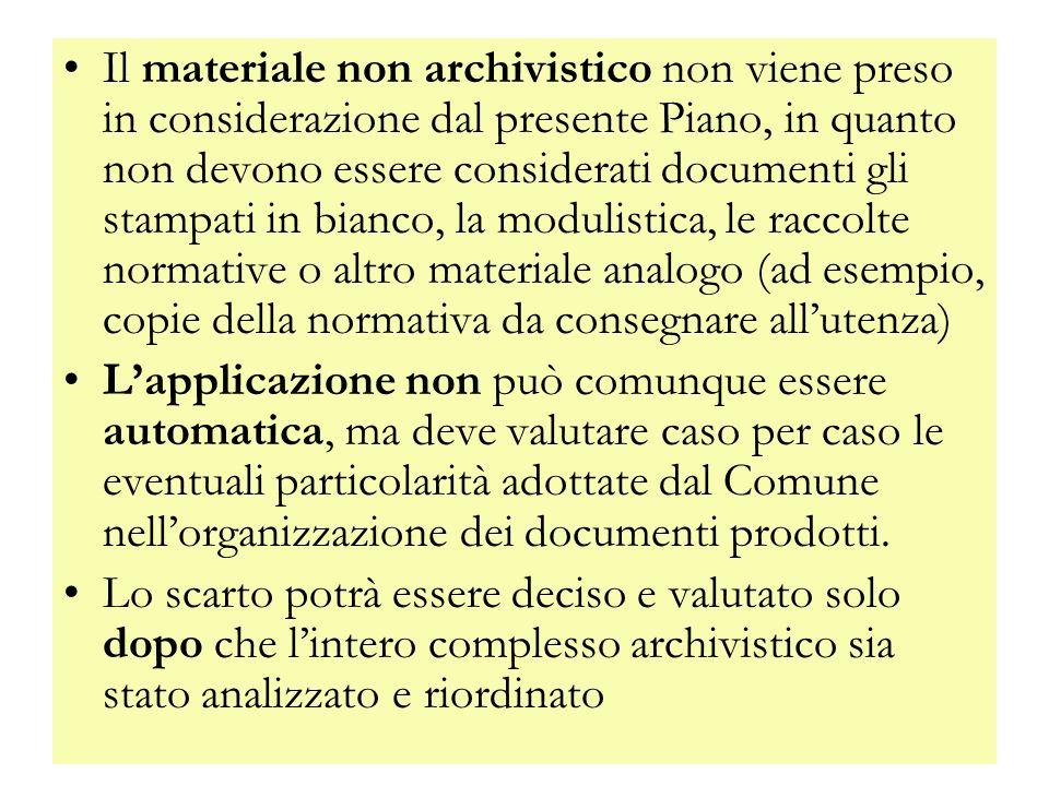 Il materiale non archivistico non viene preso in considerazione dal presente Piano, in quanto non devono essere considerati documenti gli stampati in