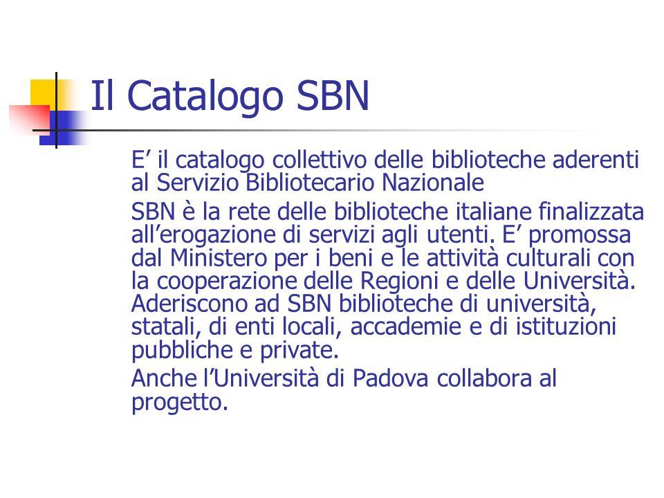 Il Catalogo SBN E il catalogo collettivo delle biblioteche aderenti al Servizio Bibliotecario Nazionale SBN è la rete delle biblioteche italiane finalizzata allerogazione di servizi agli utenti.