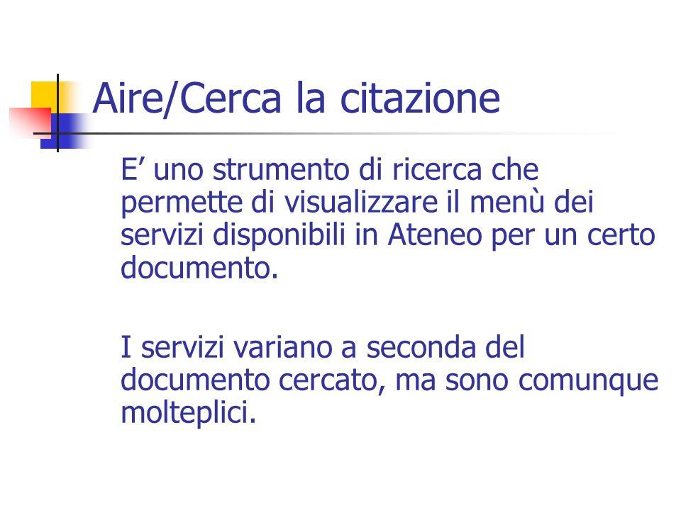 Aire/Cerca la citazione E uno strumento di ricerca che permette di visualizzare il menù dei servizi disponibili in Ateneo per un certo documento.