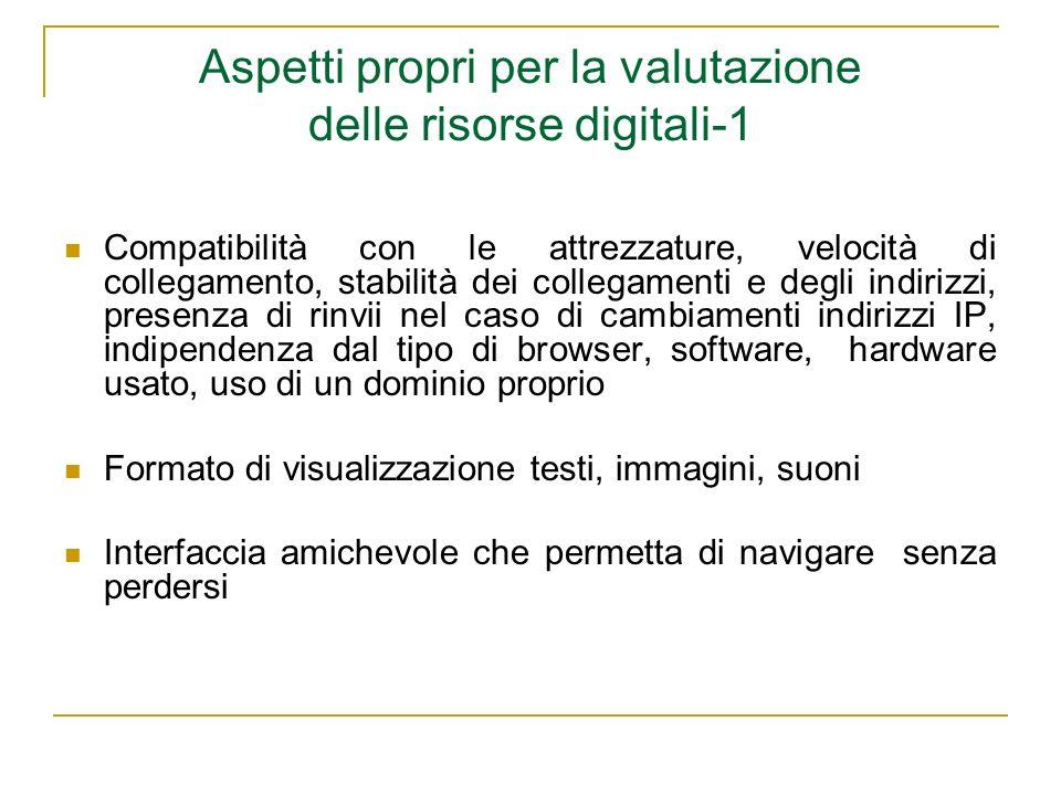 Aspetti propri per la valutazione delle risorse digitali-1 Compatibilità con le attrezzature, velocità di collegamento, stabilità dei collegamenti e d