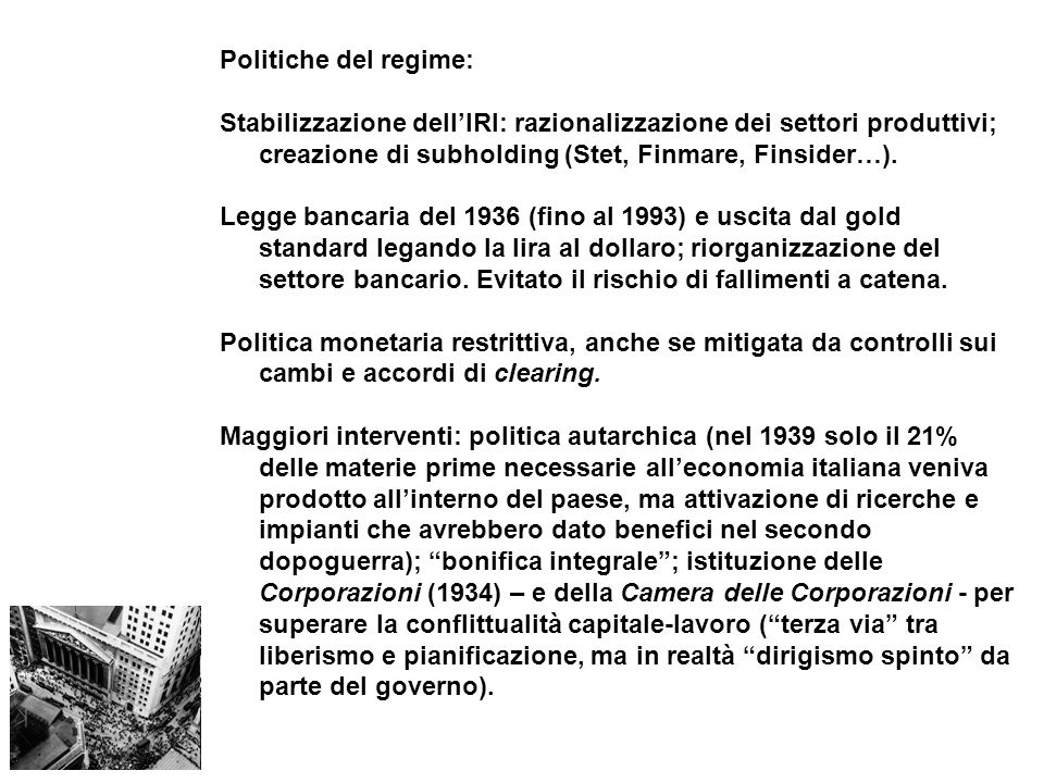 Politiche del regime: Stabilizzazione dellIRI: razionalizzazione dei settori produttivi; creazione di subholding (Stet, Finmare, Finsider…). Legge ban