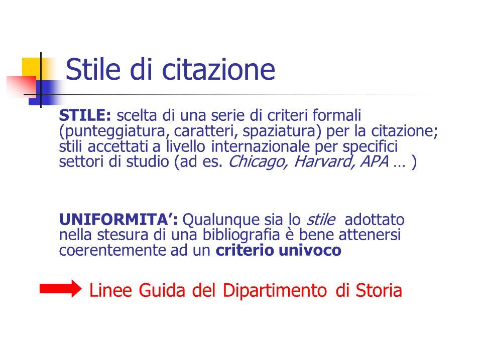 Stile di citazione STILE: scelta di una serie di criteri formali (punteggiatura, caratteri, spaziatura) per la citazione; stili accettati a livello in