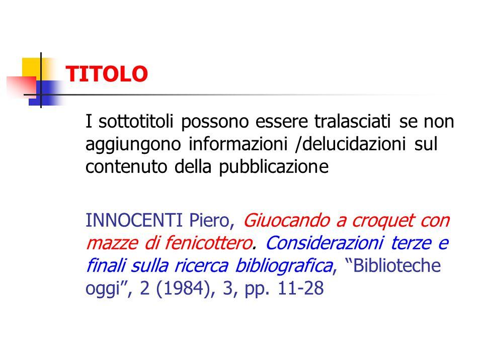 TITOLO I sottotitoli possono essere tralasciati se non aggiungono informazioni /delucidazioni sul contenuto della pubblicazione INNOCENTI Piero, Giuoc